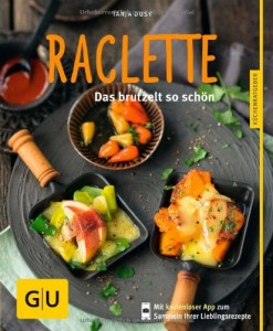 Tanja Dusy Kochbuch Raclette